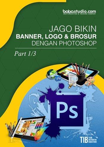 Jago Bikin BANNER, LOGO, & BROSUR dengan Photoshop Vol. 1 image